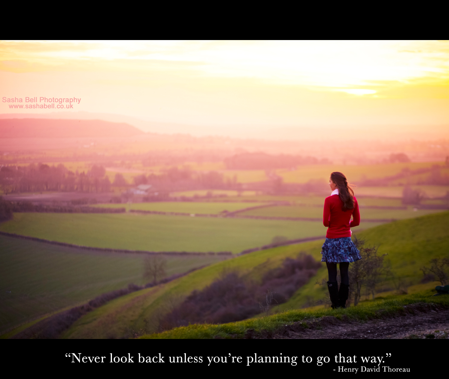 """Never look back unless you're planning to go that way"""