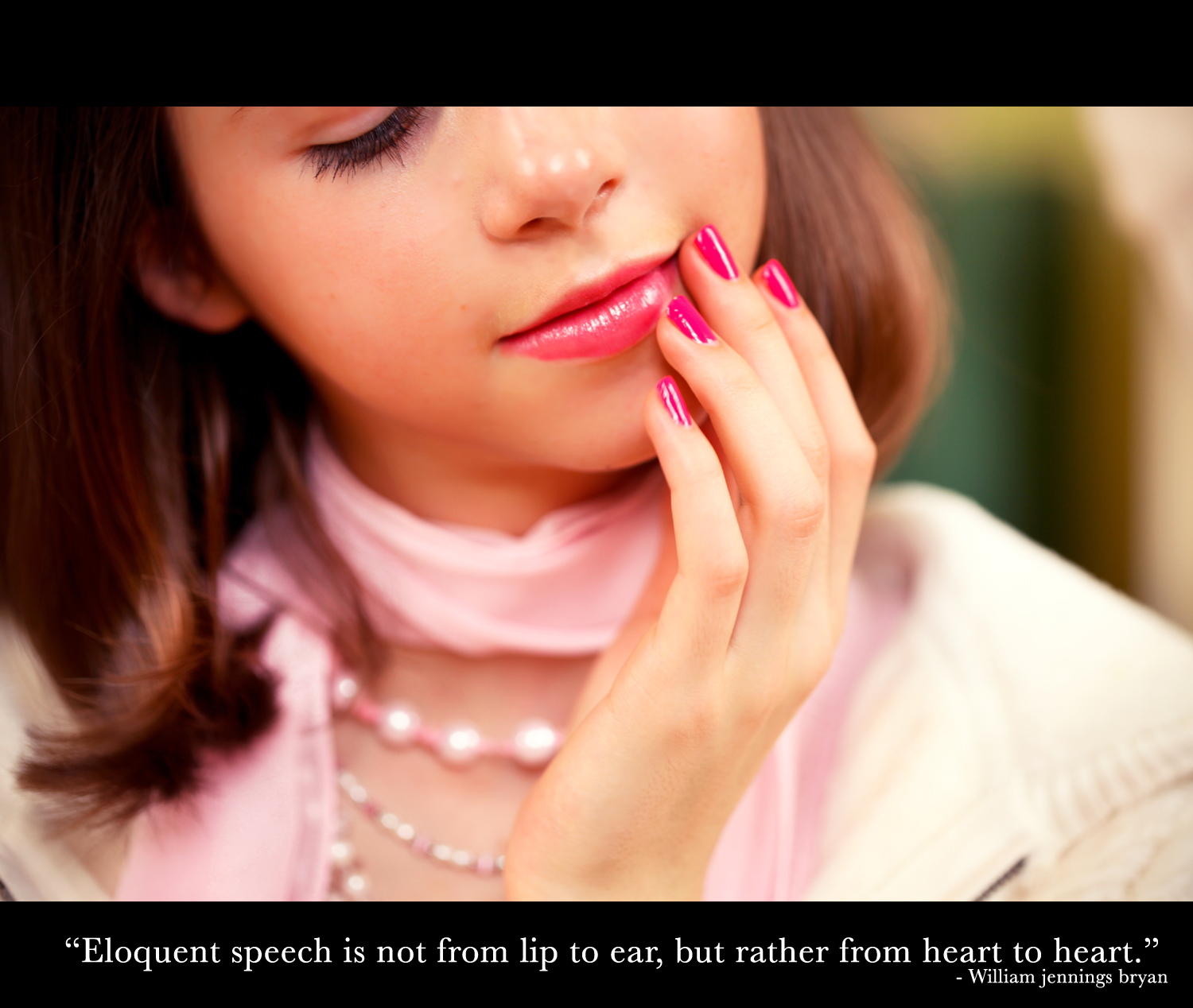 """Eloquent speech is not from lip to ear, but rather from heart to heart."""
