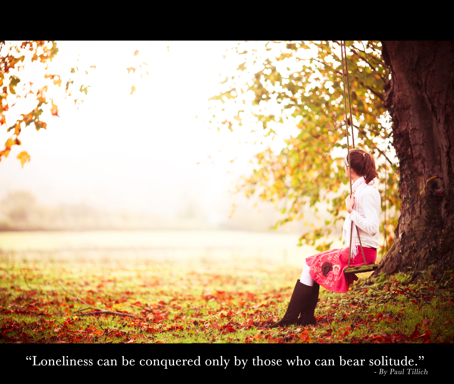 """""""Loneliness can be conquered only by those who can bear solitude"""""""